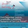 """Foro: """"Seguridad, Justicia, Juventudes y Derechos Humanos en San Luis Potosí"""""""