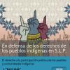 En Defensa del los Derechos de los pueblos y comunidades indígenas en San Luis Potosí